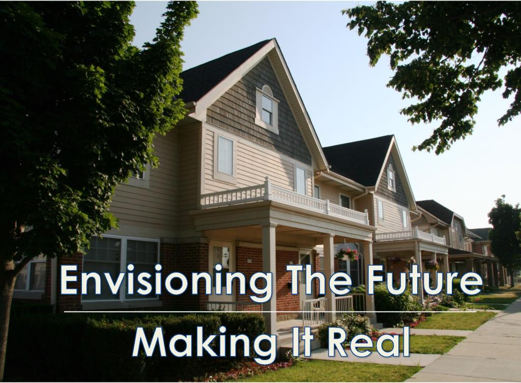 Envisioning The Future Making It Real