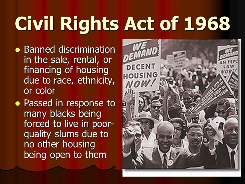 Civil+Rights+Act+of+1968+Banned+discrimination+in+the+sale,+rental,+or+financing+of+housing+due+to+race,+ethnicity,+or+color.