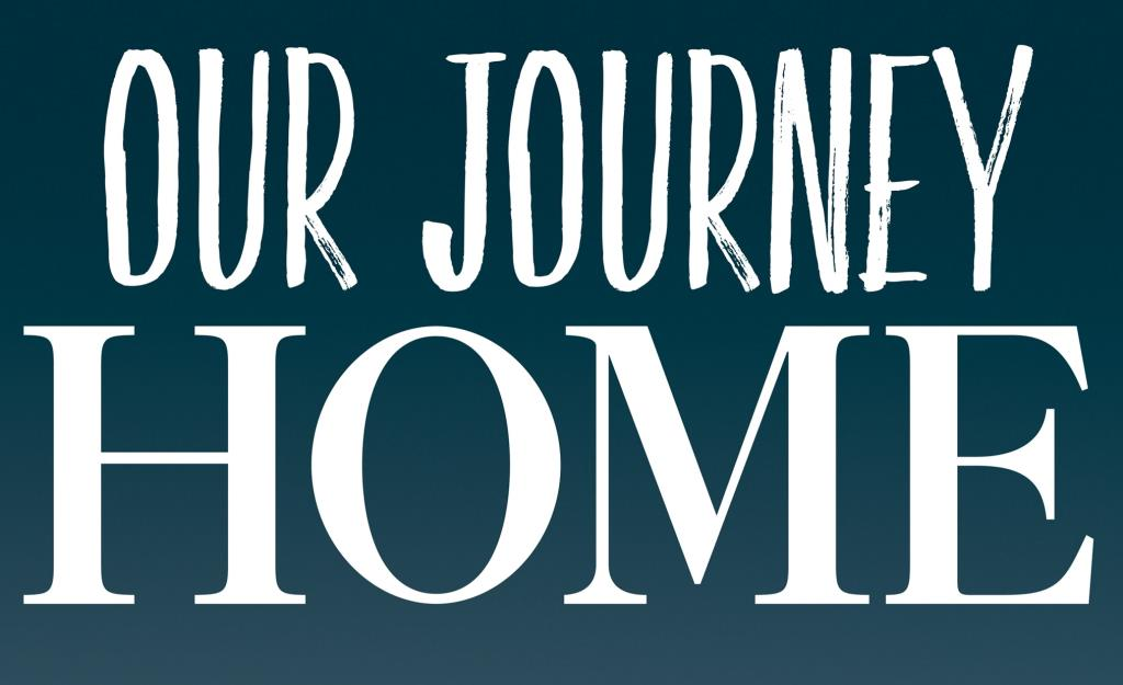 Our Journey Home Header